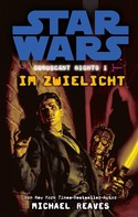 Michael Reaves: Star Wars: Im Zwielicht - Coruscant Nights 1 ★★★★