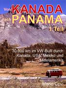 Mario Covi: VON KANADA NACH PANAMA - Teil 1