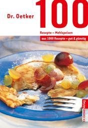 100 Rezepte - Mehlspeisen - aus 1000 Rezepte - gut und günstig
