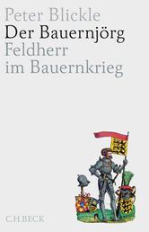 Der Bauernjörg - Feldherr im Bauernkrieg