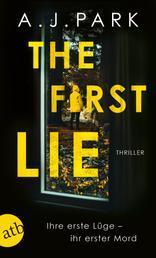 The First Lie - Ihre erste Lüge – ihr erster Mord