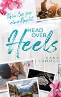 Dana Summer: Head over Heels - Kein Cop für eine Nacht
