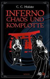 Inferno, Chaos und Komplotte - Roman