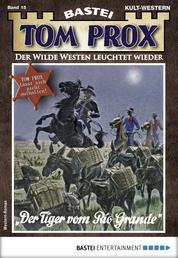 Tom Prox 15 - Western - Der Tiger vom Rio Grande