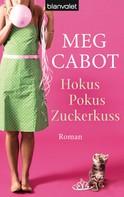 Meg Cabot: Hokus Pokus Zuckerkuss ★★★★