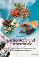 Thomas Kinkele: Räucherstoffe und Räucherrituale