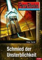 Peter Terrid: Planetenroman 15: Schmied der Unsterblichkeit ★★★★