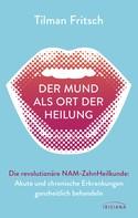 Tilman Fritsch: Der Mund als Ort der Heilung ★★★