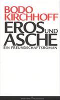 Bodo Kirchhoff: Eros und Asche ★★★★