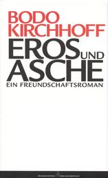 Eros und Asche - Ein Freundschaftsroman