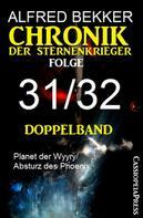 Alfred Bekker: Folge 31/32 - Chronik der Sternenkrieger Doppelband