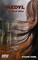 Sylvia Kaml: Predyl - Eine neue Welt