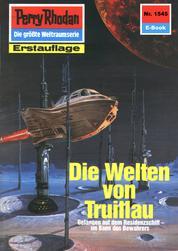 """Perry Rhodan 1545: Die Welten von Truillau - Perry Rhodan-Zyklus """"Die Linguiden"""""""