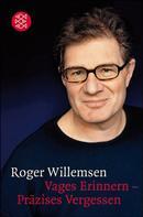 Roger Willemsen: Vages Erinnern - Präzises Vergessen ★★★