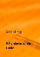 Gerhard Hopp: Mit dreizehn auf der Flucht ★★★