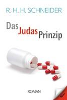R.H.H. Schneider: Das Judas-Prinzip
