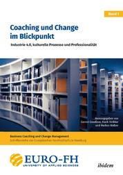 Coaching und Change im Blickpunkt - Industrie 4.0, kulturelle Prozesse und Professionalität