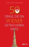 Marliese Mendel: 50 Dinge, die ein Wiener getan haben muss ★★★★★