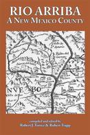 Robert J. Torrez: Rio Arriba: A New Mexico County