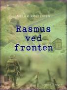 Niels K. Kristensen: Rasmus ved fronten