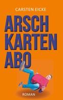 Carsten Eicke: Arschkarten-Abo