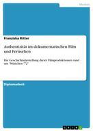 Franziska Ritter: Authentizität im dokumentarischen Film und Fernsehen