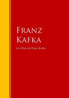 Franz Kafka: Las Obras de Franz Kafka