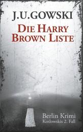 Die Harry Brown Liste - Kommissar Koslowskis zweiter Fall