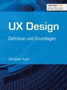 Christian Kuhn: UX Design - Definition und Grundlagen ★