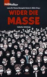 Wider die Masse - Subkultur-Anthologie
