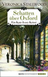 Schatten über Oxford - Ein Kate-Ivory-Krimi.