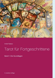 Tarot für Fortgeschrittene - Band 1: Die Grundlagen