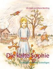 Die kalte Sophie - Ein Märchen zu den Eisheiligen