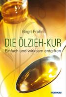 Birgit Frohn: Die Ölzieh-Kur ★★★