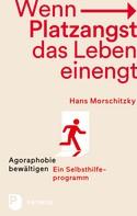 Hans Morschitzky: Wenn Platzangst das Leben einengt