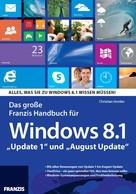 Christian Immler: Das große Franzis Handbuch für Windows 8.1