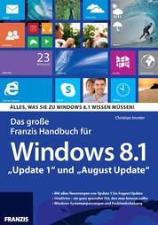 """Das große Franzis Handbuch für Windows 8.1 - """"Update 1"""" und """"August Update"""""""