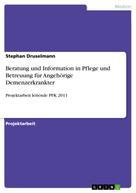 Stephan Druselmann: Beratung und Information in Pflege und Betreuung für Angehörige Demenzerkrankter