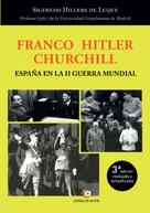 Sigfredo Hillers de Luque: Franco – Hitler- Churchill