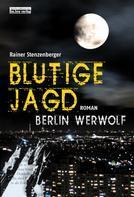 Rainer Stenzenberger: Blutige Jagd ★★★★★