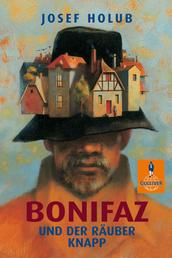 Bonifaz und der Räuber Knapp - Roman