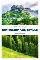 Peter Beutler: Der Bunker von Gstaad ★★★