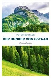 Der Bunker von Gstaad - Kriminalroman