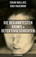 Edgar Wallace: Die bekanntesten Krimis & Detektivgeschichten (69 Titel in einem Band) ★★★★★