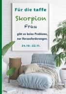 Silvia Kaufer: Für die taffe Skorpion Frau gibt es keine Probleme, nur Herausforderungen