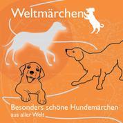 Besonders schöne Hundemärchen aus aller Welt. - Weltmärchen
