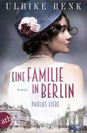 Ulrike Renk: Eine Familie in Berlin - Paulas Liebe ★★★★