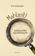 Eva Rossmann: Mahlzeit! ★★★★