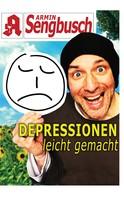 Armin Sengbusch: Depressionen leicht gemacht