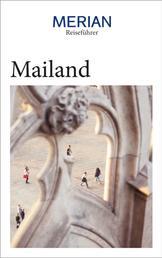 MERIAN Reiseführer Mailand - Mit Extra-Karte zum Herausnehmen